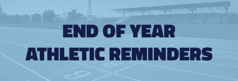 End of Year Athletics Reminders